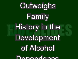 Social Network Drinking Outweighs Family History in the Development of Alcohol Dependence in Adults PowerPoint Presentation, PPT - DocSlides