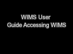WIMS User Guide Accessing WIMS