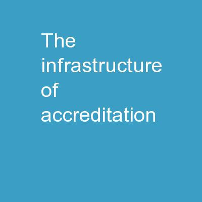 The Infrastructure of Accreditation: