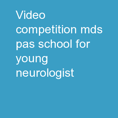 Video Competition MDS-PAS School For Young Neurologist