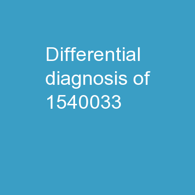 Differential Diagnosis of PowerPoint Presentation, PPT - DocSlides