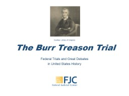 The Burr Treason Trial Federal Trials and Great Debates PowerPoint Presentation, PPT - DocSlides