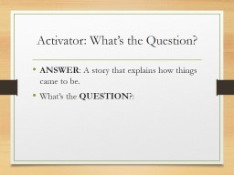 Activator: What�s the Question?