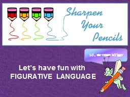 Let's have fun with  FIGURATIVE LANGUAGE