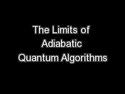 The Limits of Adiabatic Quantum Algorithms