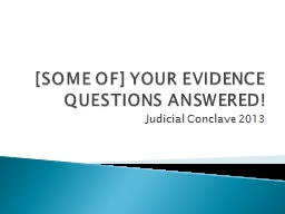 [SOME OF] YOUR EVIDENCE QUESTIONS ANSWERED!