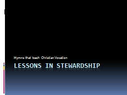 Lessons in stewardship Hymns  that teach Christian Vocation