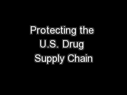 Protecting the U.S. Drug Supply Chain