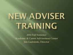 New Adviser Training 2016 Fall Semester