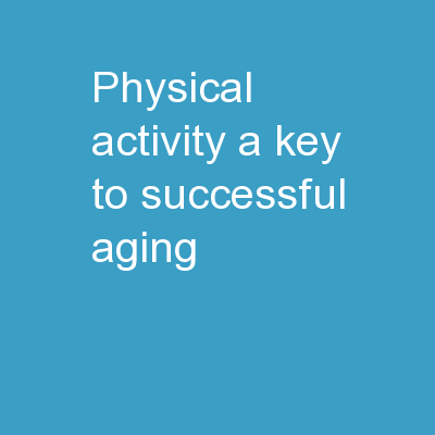 Physical  Activity : A  Key to Successful Aging