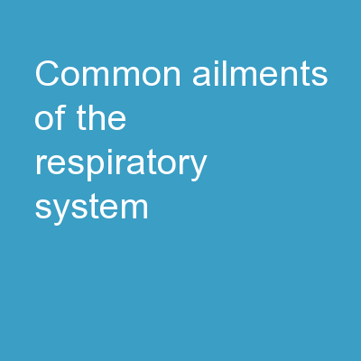 Common ailments of the respiratory system