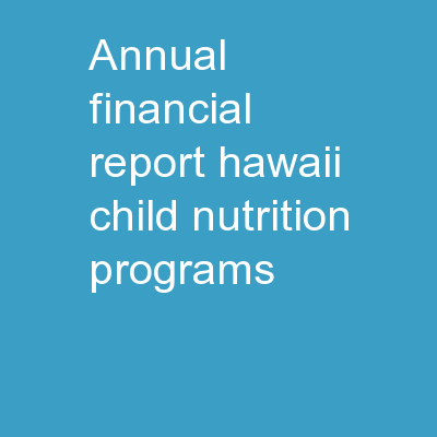 Annual Financial Report HAWAII CHILD NUTRITION PROGRAMS