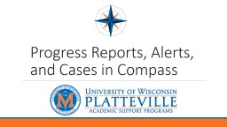 Progress Reports, Alerts, and Cases in Compass