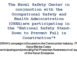 The Naval Safety Center in conjunction with the Occupational Safety and Health Administration (OSHA