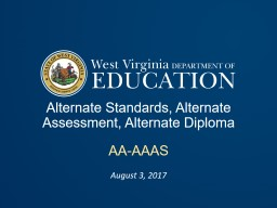 Alternate Standards, Alternate Assessment, Alternate Diploma