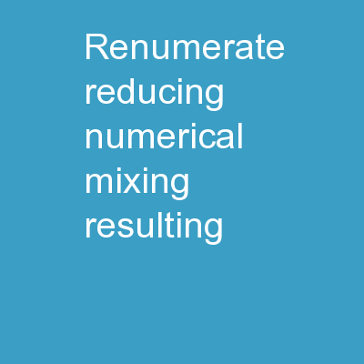 RENUMERATE:  Reducing numerical mixing resulting