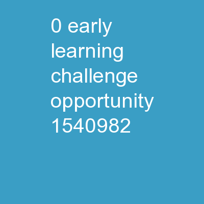 0 Early Learning Challenge Opportunity