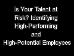 Is Your Talent at Risk? Identifying High-Performing and High-Potential Employees