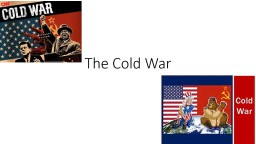 The Cold War  SS5H5   The student will discuss the origins and consequences of the Cold War.