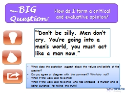 The  BIG  Question: How do I form a critical and evaluative opinion?