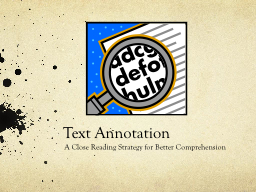 Text Annotation A Close Reading Strategy for Better Comprehension