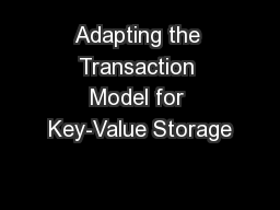 Adapting the Transaction Model for Key-Value Storage
