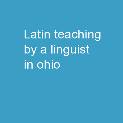 Latin Teaching by a Linguist in Ohio