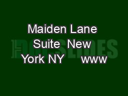 Maiden Lane Suite  New York NY     www PowerPoint PPT Presentation