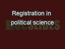 Registration in political science PowerPoint PPT Presentation