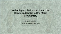 Verbal Aspect: An Introduction to the Debate