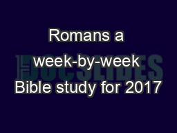Romans a week-by-week Bible study for 2017