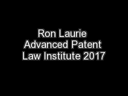 Ron Laurie Advanced Patent Law Institute 2017