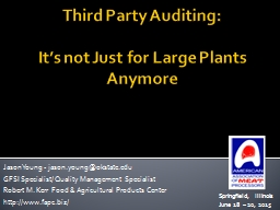 Third Party Auditing: It�s not Just for Large Plants Anymore