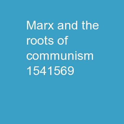 Marx and the Roots of Communism PowerPoint PPT Presentation