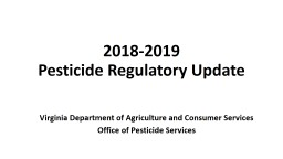2018-2019 Pesticide Regulatory Update