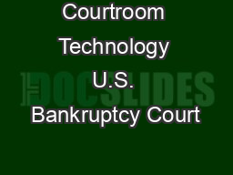 Courtroom Technology U.S. Bankruptcy Court
