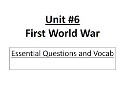 Unit #6 First World War Essential Questions and Vocab