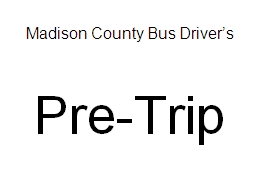Madison County Bus Driver's PowerPoint PPT Presentation