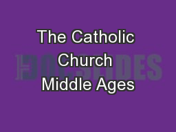 The Catholic Church Middle Ages