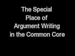 The Special Place of Argument Writing in the Common Core