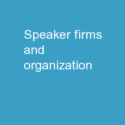Speaker Firms and Organization: