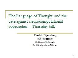 1 The  Language of Thought and the case against neurocomputational approaches – Thursday talk