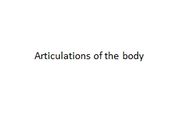 Articulations of the body
