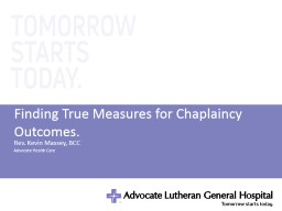 Finding True Measures for Chaplaincy Outcomes. PowerPoint PPT Presentation