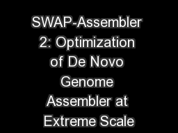 SWAP-Assembler 2: Optimization of De Novo Genome Assembler at Extreme Scale