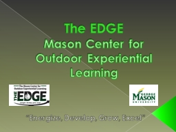 The EDGE Mason Center for Outdoor Experiential Learning