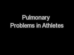Pulmonary Problems in Athletes PowerPoint PPT Presentation