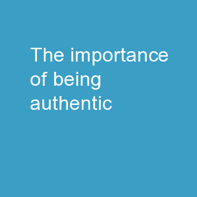 The Importance of Being Authentic PowerPoint PPT Presentation