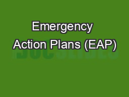 Emergency Action Plans (EAP) PowerPoint PPT Presentation