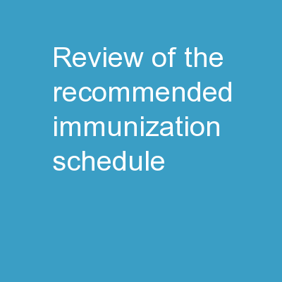 Review of the Recommended Immunization Schedule